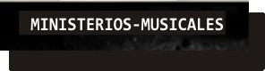 MINISTERIOS MUSICALES